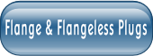 Flange & Flangeless Plugs.